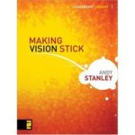 Andy Stanley - Making Vision Stick